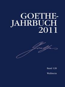 Goethe-Jahrbuch 128, 2011