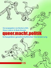 queer.macht.politik: Schauplätze gesellschaftlicher Veränderung
