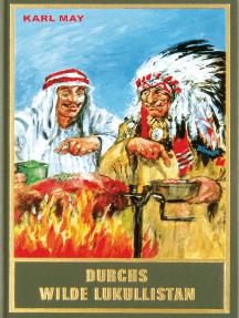 Durchs wilde Lukullistan: Essen, Trinken und Genießen bei Karl May. Ein Lesebuch