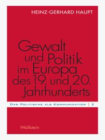 Gewalt und Politik im Europa des 19. und 20. Jahrhunderts