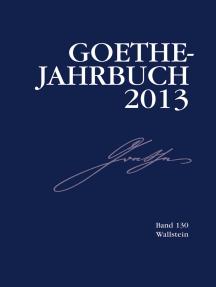 Goethe-Jahrbuch 130, 2013