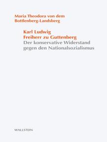 Karl Ludwig Freiherr zu Guttenberg: Der konservative Widerstand gegen den Nationalsozialismus