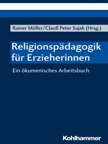 Religionspädagogik für Erzieherinnen: Ein ökumenisches Arbeitsbuch