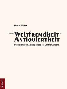 """Von der """"Weltfremdheit"""" zur """"Antiquiertheit"""": Philosophische Anthropologie bei Günther Anders"""