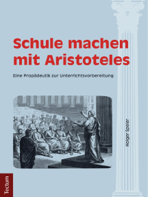 Schule machen mit Aristoteles: Eine Propädeutik zur Unterrichtsvorbereitung