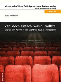 Zahl' doch einfach, was du willst!: Warum sich Pay-What-You-Want für deutsche Kinos lohnt