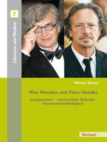 Wim Wenders und Peter Handke: 'Kongenialität' - intermediale Ästhetik - Kommentarbedürftigkeit