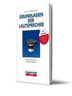 Grundlagen der Lautsprecher: KLANG+TON Edition