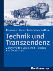 Technik und Transzendenz: Zum Verhältnis von Technik, Religion und Gesellschaft