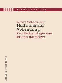 Hoffnung auf Vollendung: Zur Eschatologie von Joseph Ratzinger