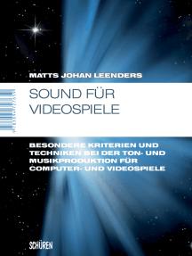 Sound für Videospiele: Besondere Kriterien und Techniken bei der Ton- und Musikproduktion für Computer- und Videospiele