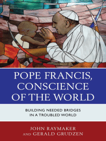 Pope Francis, Conscience of the World: Building Needed Bridges in a Troubled World
