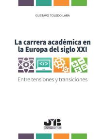 La carrera académica en la Europa del Siglo XXI: Entre tensiones y transiciones