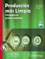 Producción más limpia: Paradigma de gestión ambiental. Primera edición