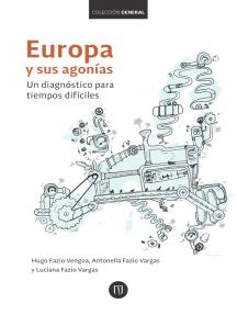Europa y sus agonías: Un diagnóstico para tiempos difíciles