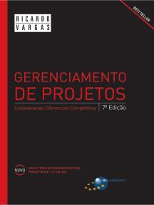 Gerenciamento de Projetos (7a. edição): Estabelecendo Diferenciais Competitivos
