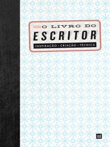O livro do escritor: Inspiração Criação Técnica