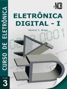 Curso de Eletrônica - Volume 3 - Eletrônica Digital - 1