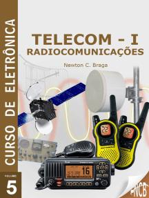 Curso de Eletrônica - Volume 5 - Telecom - 1 - Radiocomunicações