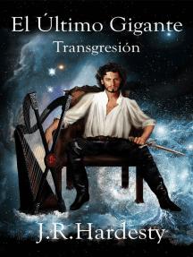 El último gigante: Transgresión.: Lindensaga, Libro Uno