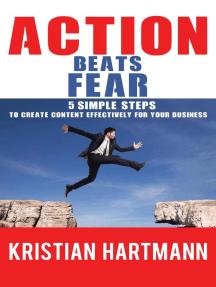 Action Beats Fear