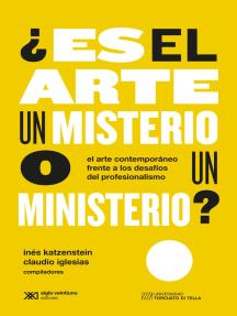 ¿Es el arte un misterio o un ministerio?: El arte contemporáneo frente a los desafíos del profesionalismo