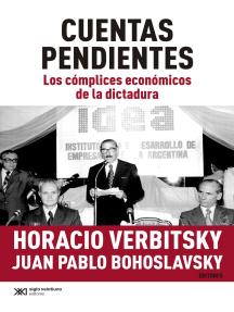 Cuentas pendientes: Los cómplices económicos de la dictadura