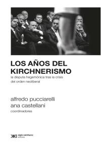 Los años del kirchnerismo: La disputa hegemónica tras la crisis del orden neoliberal