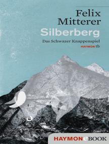 Silberberg: Das Schwazer Knappenspiel