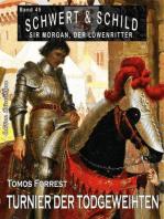 Schwert und Schild – Sir Morgan, der Löwenritter Band 45