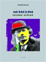 Mussolini grande attore