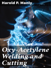 Oxy-Acetylene Welding and Cutting: Electric, Forge and Thermit Welding together with related methods and materials used in metal working and the oxygen process for removal of carbon