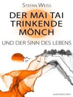 Der Mai Tai trinkende Mönch und der Sinn des Lebens
