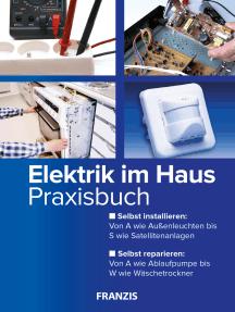 Elektrik im Haus: Praxisbuch
