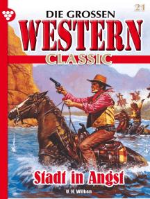 Die großen Western Classic 21 – Western: Stadt in Angst