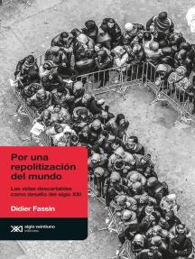 Por una repolitización del mundo: Las vidas descartables como desafío del siglo XXI