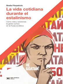 La vida cotidiana durante el estalinismo: Cómo vivía y sobrevivía la gente común en la Rusia soviética