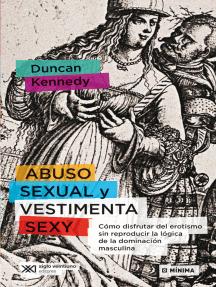 Abuso sexual y vestimenta sexy: Cómo disfrutar del erotismo sin reproducir la lógica de la dominación masculina
