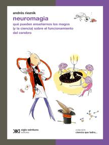 Neuromagia: Qué pueden enseñarnos los magos (y la ciencia) sobre el funcionamiento del cerebro
