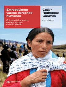 Extractivismo versus derechos humanos: Crónicas de los nuevos campos minados en el Sur Global
