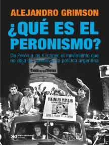 ¿Qué es el peronismo?: De Perón a los Kirchner, el movimiento que no deja de conmover la política argentina