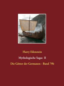 Mythologische Sagas II: Die Götter der Germanen - Band 79b