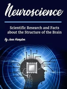 Neuroscience: Scientific Research and Facts about the Structure of the Brain