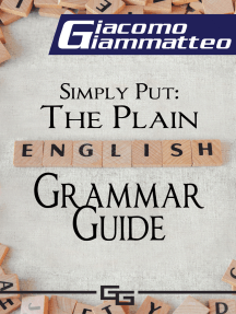 Simply Put: The Plain English Grammar Guide