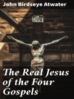 The Real Jesus of the Four Gospels