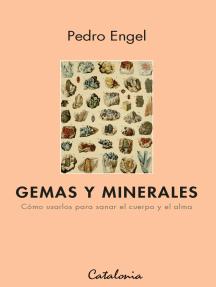 Gemas y minerales. Cómo usarlos para sanar el cuerpo y el alma