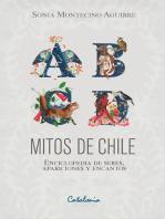 Mitos de Chile: Enciclopedia de seres, apariciones y encantos