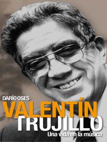 Valentín Trujillo. Una vida en la música