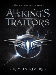 All the King's Traitors: Highwings, #1