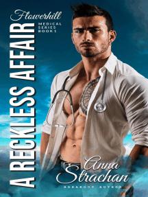 A Reckless Affair: Flowerhill Medical Romance, #1